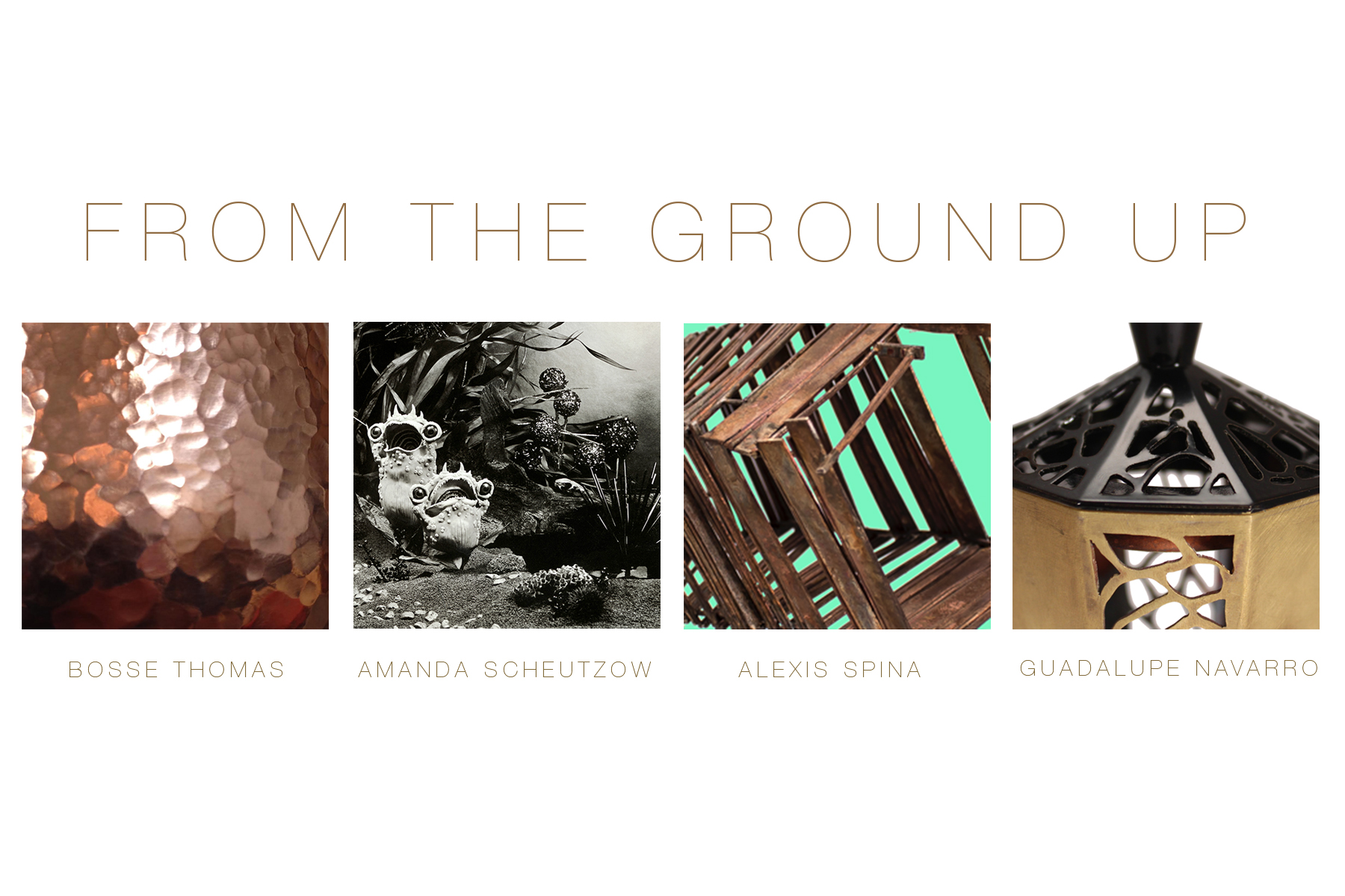 """""""From the Ground Up"""" exhibition"""