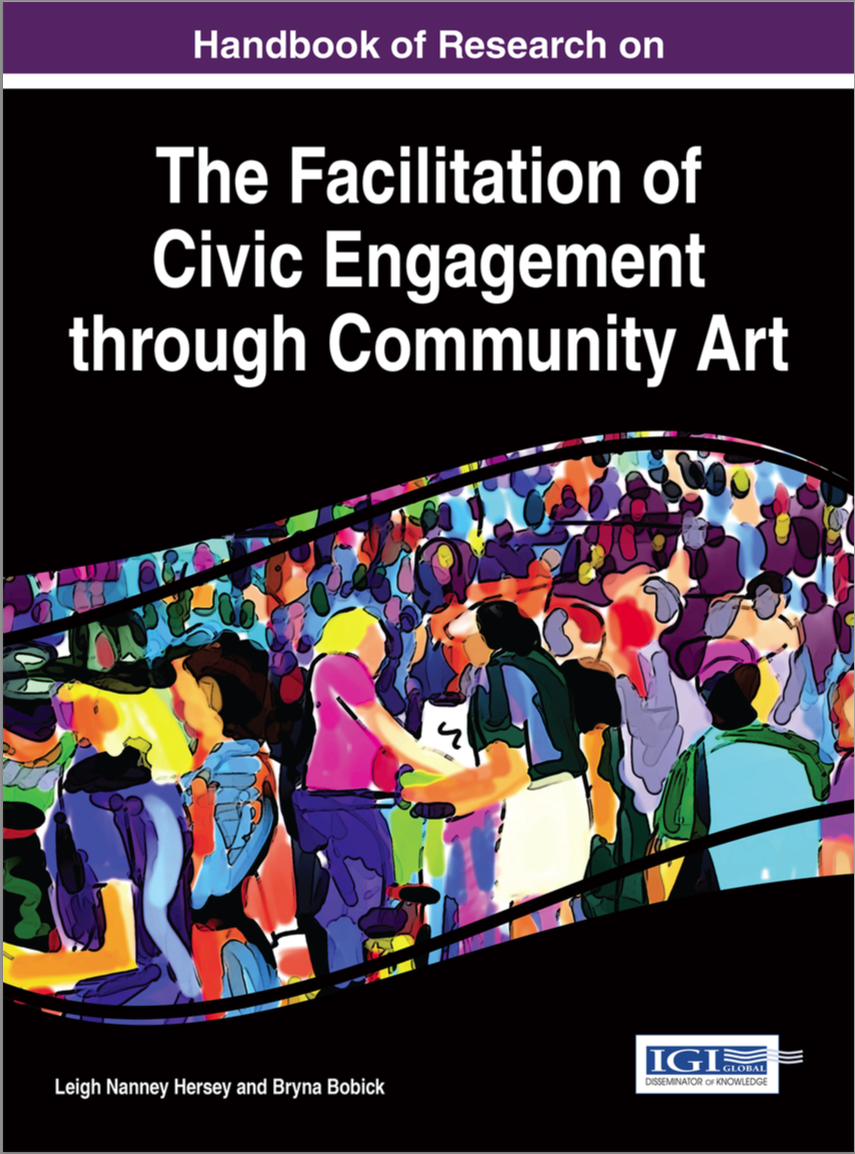 Handbook of Research on the Facilitation of Civic Engagement through Community Art