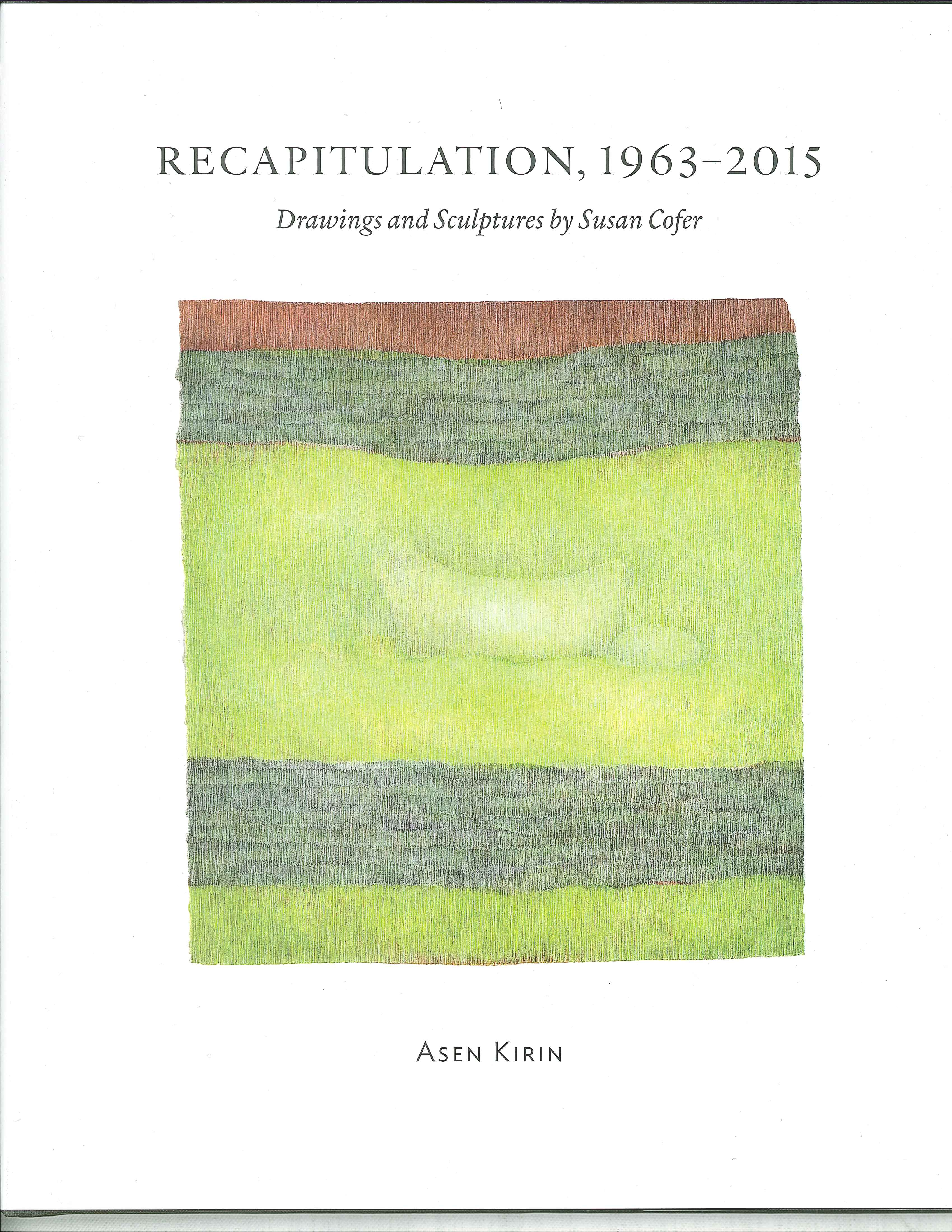 Recapitulation, 1963-2015 Drawings and Sculptures by Susan Cofer